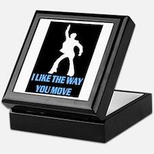 I LIKE THE WAY YOU MOVE Keepsake Box