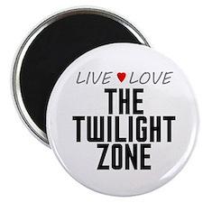 Live Love The Twilight Zone Magnet
