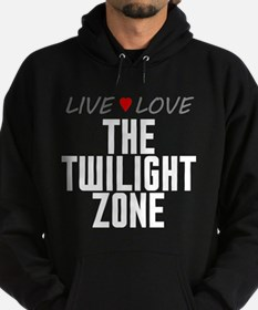 Live Love The Twilight Zone Dark Hoodie