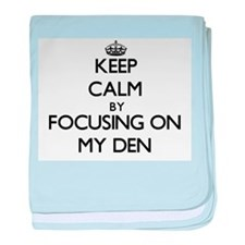 Keep Calm by focusing on My Den baby blanket
