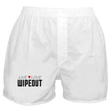 Live Love Wipeout Boxer Shorts