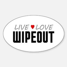 Live Love Wipeout Oval Decal