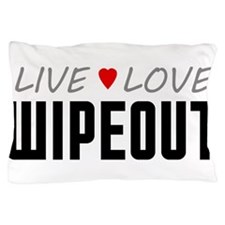 Live Love Wipeout Pillow Case
