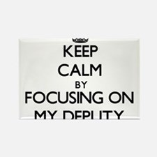 Keep Calm by focusing on My Deputy Magnets