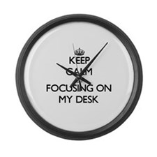 Keep Calm by focusing on My Desk Large Wall Clock