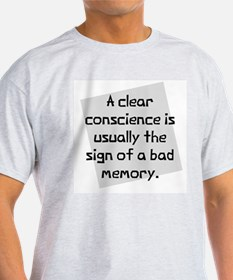 Clear conscience T-Shirt