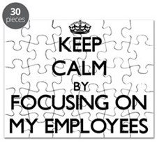 Keep Calm by focusing on MY EMPLOYEES Puzzle