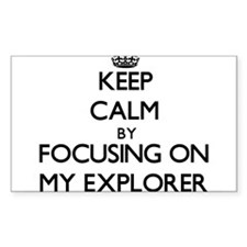 Keep Calm by focusing on MY EXPLORER Decal