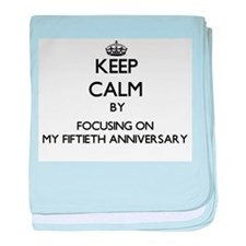 Keep Calm by focusing on My Fiftieth baby blanket