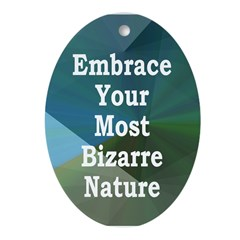 Embrace Your Bizarre Nature (ornament)