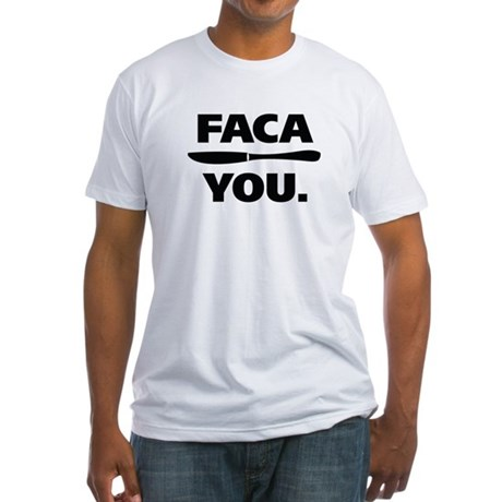 Faca You. Fitted T-Shirt
