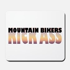 Mountain Bikers Kick Ass Mousepad