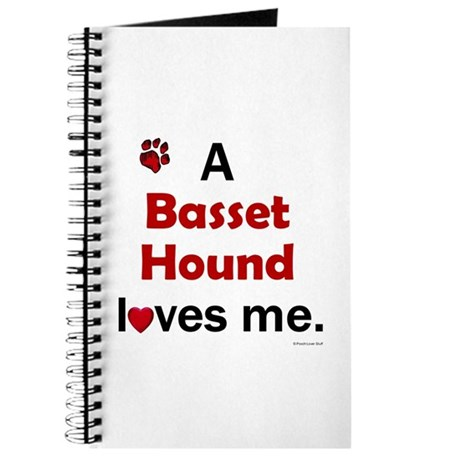 A Basset Hound Loves Me Journal