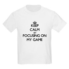 Keep Calm by focusing on My Game T-Shirt
