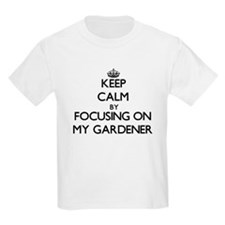 Keep Calm by focusing on My Gardener T-Shirt