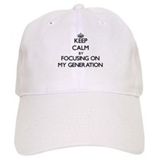 Keep Calm by focusing on My Generation Baseball Cap