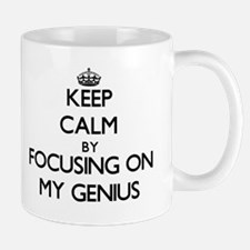 Keep Calm by focusing on My Genius Mugs