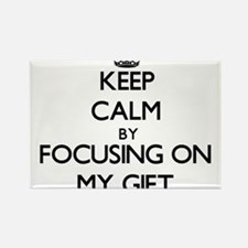 Keep Calm by focusing on My Gift Magnets