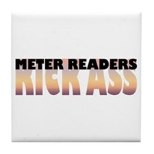 Meter Readers Kick Ass Tile Coaster