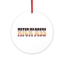 Meter Readers Kick Ass Ornament (Round)