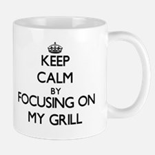 Keep Calm by focusing on My Grill Mugs
