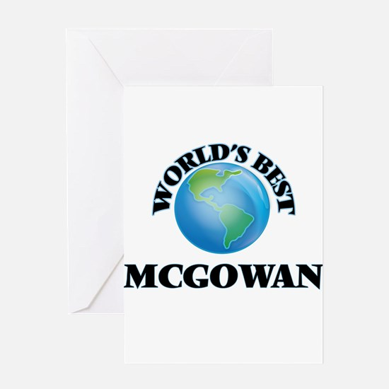 World's Best Mcgowan Greeting Cards