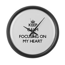 Keep Calm by focusing on My Heart Large Wall Clock