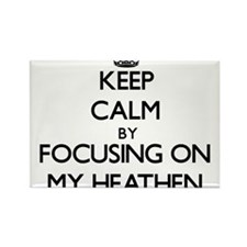 Keep Calm by focusing on My Heathen Magnets