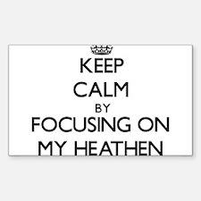 Keep Calm by focusing on My Heathen Decal