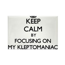 Keep Calm by focusing on My Kleptomaniac Magnets