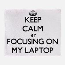 Keep Calm by focusing on My Laptop Throw Blanket