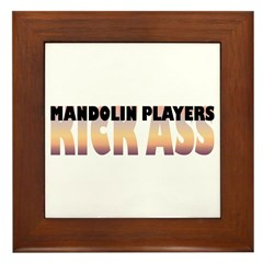 Mandolin Players Kick Ass Framed Tile