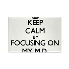 Keep Calm by focusing on My M.D. Magnets