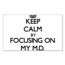 Keep Calm by focusing on My M.D. Decal