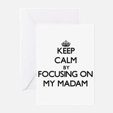 Keep Calm by focusing on My Madam Greeting Cards