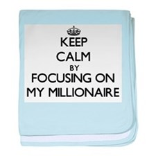 Keep Calm by focusing on My Millionai baby blanket