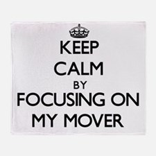Keep Calm by focusing on My Mover Throw Blanket