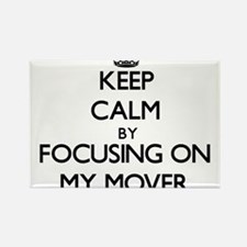 Keep Calm by focusing on My Mover Magnets