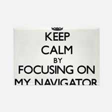 Keep Calm by focusing on My Navigator Magnets
