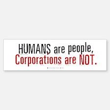 Humans are People, Corporations are Bumper Bumper Bumper Sticker