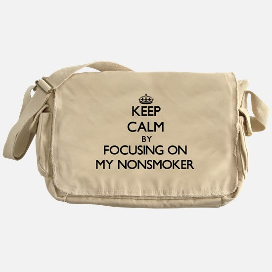 Keep Calm by focusing on My Nonsmoke Messenger Bag