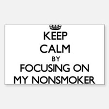 Keep Calm by focusing on My Nonsmoker Decal