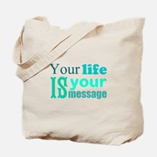 Life's Message Tote Bag
