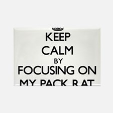Keep Calm by focusing on My Pack Rat Magnets