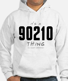 It's a 90210 Thing Hoodie