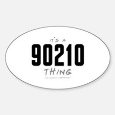 It's a 90210 Thing Oval Decal