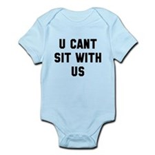 You can't sit with us Infant Bodysuit