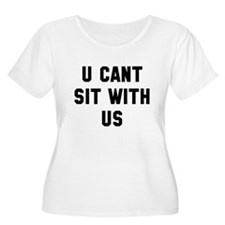 You can't sit T-Shirt