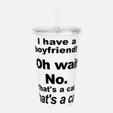 No Boyfriends Just Cat Acrylic Double-wall Tumbler