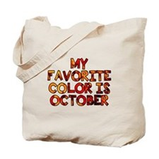 My favorite color is October Tote Bag